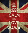 KEEP CALM AND LOVE WAWA - Personalised Tea Towel: Premium