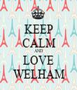 KEEP CALM AND LOVE WELHAM - Personalised Tea Towel: Premium