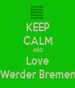 KEEP CALM AND Love Werder Bremen - Personalised Tea Towel: Premium