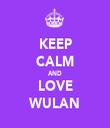 KEEP CALM AND LOVE WULAN - Personalised Tea Towel: Premium