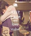 KEEP CALM AND love  yashvi  - Personalised Tea Towel: Premium