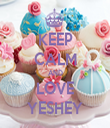 KEEP CALM AND LOVE YESHEY - Personalised Tea Towel: Premium