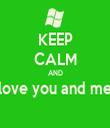 KEEP CALM AND love you and me  - Personalised Tea Towel: Premium