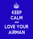 KEEP CALM AND LOVE YOUR AIRMAN - Personalised Tea Towel: Premium