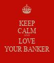 KEEP CALM AND LOVE YOUR BANKER - Personalised Tea Towel: Premium