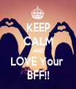 KEEP CALM AND LOVE Your  BFF!! - Personalised Tea Towel: Premium