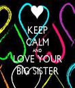 KEEP CALM AND LOVE YOUR BIG SISTER - Personalised Tea Towel: Premium