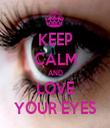 KEEP CALM AND LOVE YOUR EYES - Personalised Tea Towel: Premium