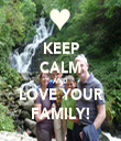 KEEP CALM AND LOVE YOUR FAMILY! - Personalised Tea Towel: Premium