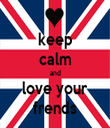 keep calm and love your frends - Personalised Tea Towel: Premium