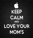 KEEP CALM AND LOVE YOUR MOM'S - Personalised Tea Towel: Premium