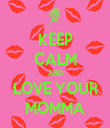 KEEP CALM AND LOVE YOUR MOMMA - Personalised Tea Towel: Premium