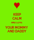 KEEP CALM AND LOVE  YOUR MOMMY  AND DADDY - Personalised Tea Towel: Premium