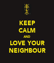 KEEP CALM AND LOVE YOUR NEIGHBOUR - Personalised Tea Towel: Premium
