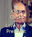 KEEP CALM AND Love Your President - Personalised Tea Towel: Premium