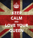 KEEP CALM AND LOVE YOUR QUEEN - Personalised Tea Towel: Premium