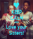 KEEP CALM AND Love your Sisters! - Personalised Tea Towel: Premium