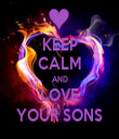 KEEP CALM AND LOVE YOUR SONS - Personalised Tea Towel: Premium