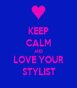 KEEP CALM AND LOVE YOUR STYLIST - Personalised Tea Towel: Premium