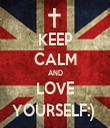 KEEP CALM AND LOVE YOURSELF:)  - Personalised Tea Towel: Premium