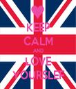 KEEP CALM AND LOVE YOURSLEF - Personalised Tea Towel: Premium