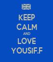 KEEP CALM AND LOVE YOUSIF.F - Personalised Tea Towel: Premium