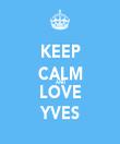 KEEP CALM AND LOVE YVES - Personalised Tea Towel: Premium