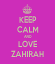KEEP CALM AND LOVE ZAHIRAH - Personalised Tea Towel: Premium