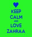 KEEP CALM AND LOVE ZAHRAA - Personalised Tea Towel: Premium