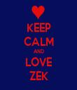 KEEP CALM AND LOVE ZEK - Personalised Tea Towel: Premium