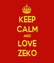KEEP CALM AND LOVE ZEKO - Personalised Tea Towel: Premium