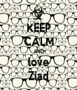 KEEP CALM AND love Ziad - Personalised Tea Towel: Premium