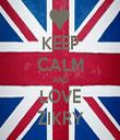 KEEP CALM AND LOVE ZIKRY - Personalised Tea Towel: Premium