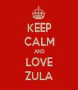 KEEP CALM AND LOVE ZULA - Personalised Tea Towel: Premium