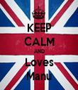 KEEP CALM AND Loves Manu - Personalised Tea Towel: Premium