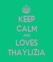 KEEP CALM AND LOVES THAÝLIZIA - Personalised Tea Towel: Premium