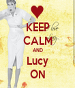 KEEP CALM AND Lucy ON - Personalised Tea Towel: Premium