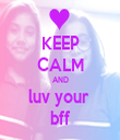 KEEP CALM AND luv your  bff - Personalised Tea Towel: Premium
