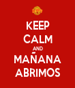 KEEP CALM AND MAÑANA ABRIMOS - Personalised Tea Towel: Premium