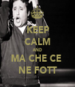 KEEP CALM AND MA CHE CE  NE FOTT - Personalised Tea Towel: Premium