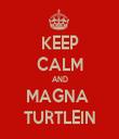 KEEP CALM AND MAGNA  TURTLEIN - Personalised Tea Towel: Premium