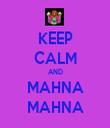 KEEP CALM AND MAHNA MAHNA - Personalised Tea Towel: Premium