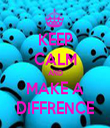 KEEP CALM AND MAKE A DIFFRENCE - Personalised Tea Towel: Premium