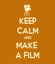 KEEP CALM AND MAKE  A FILM - Personalised Tea Towel: Premium
