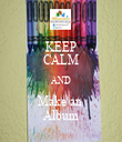KEEP CALM AND Make an  Album - Personalised Tea Towel: Premium