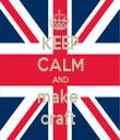 KEEP CALM AND make  craft  - Personalised Tea Towel: Premium