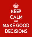 KEEP CALM AND MAKE GOOD DECISIONS - Personalised Tea Towel: Premium