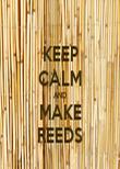 KEEP CALM AND MAKE REEDS - Personalised Tea Towel: Premium