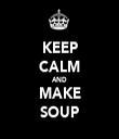 KEEP CALM AND MAKE SOUP - Personalised Tea Towel: Premium