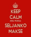 KEEP CALM AND MAKSE SELJANKO MAKSE - Personalised Tea Towel: Premium